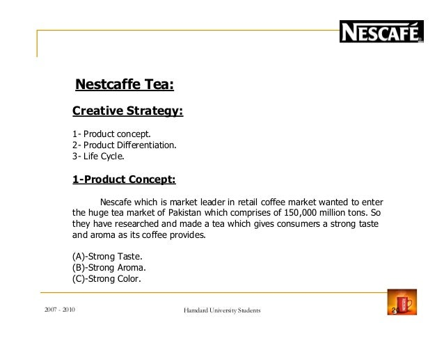 "nescafe product strategy Nescafe, being a product of a famous brand nestle have been successful in capturing a high market share of instant coffee the word nescafe is actually the portmanteau of two words that are ""nestle"" and ""café""  three steps that are used by nescafe in their positioning strategy are:  nescafé a marketing analysis college the."