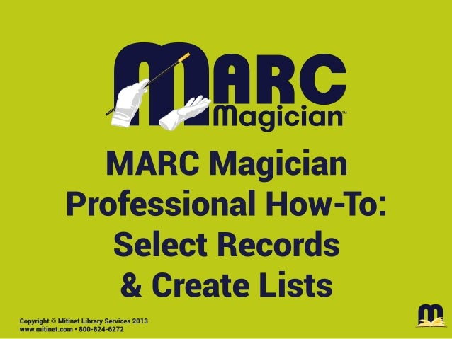 Mitinet MARC Magician Pro How-To: Select Records and Create Lists