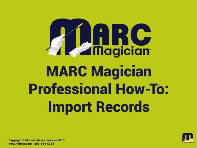 Mitinet MARC Magician Pro How-To: Import Records