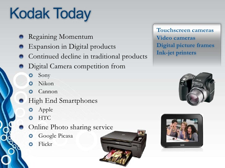 kodak case study answers The battle for global market share by thomas c finnerty thomas c finnerty is a doctoral candidate in the doctoral of professional studies program kodak's perspective the case study will attempt to show how kodak has fallen from its.