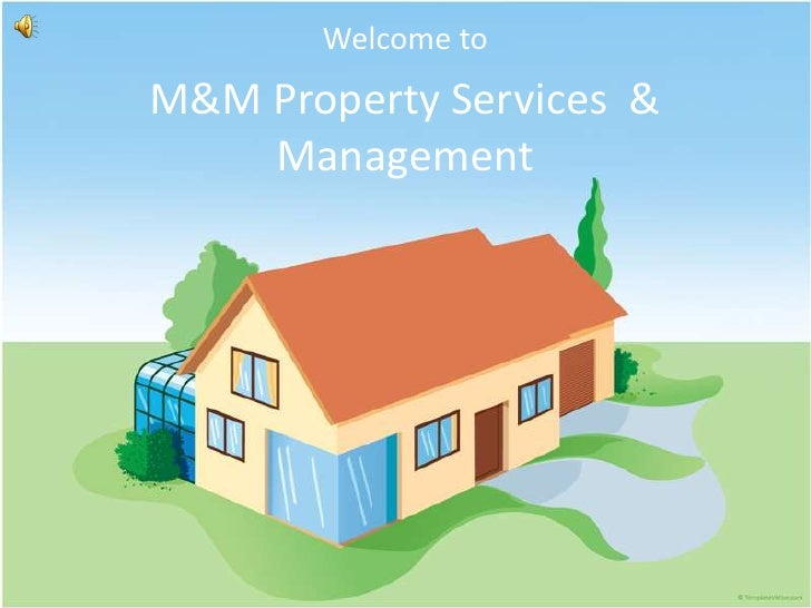 Welcome toM&M Property Services &    Management