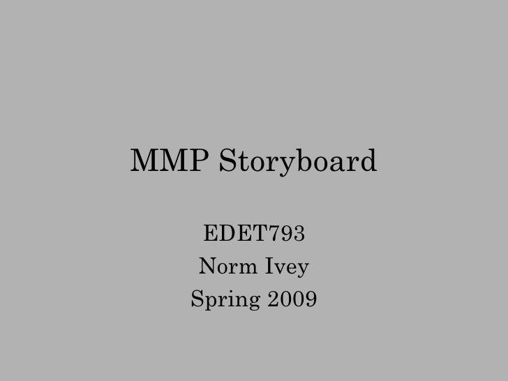 MMP Storyboard EDET793 Norm Ivey Spring 2009