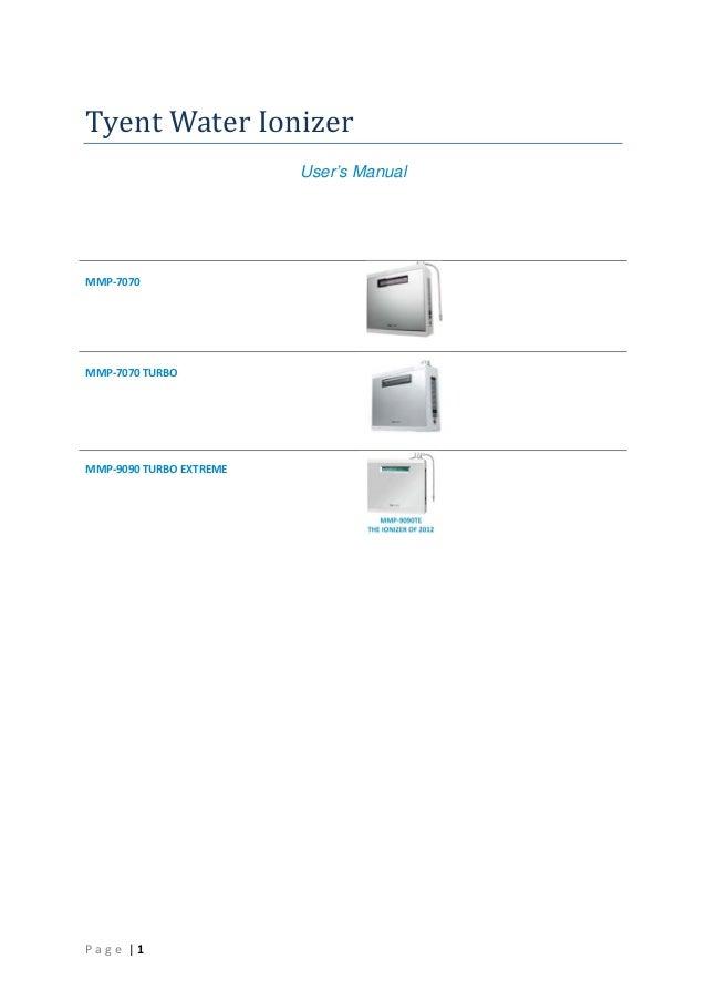 TyentWaterIonizer User's Manual        MMP‐7070        MMP‐7070TURBO   MMP‐9090TURBOEXTREME    ...