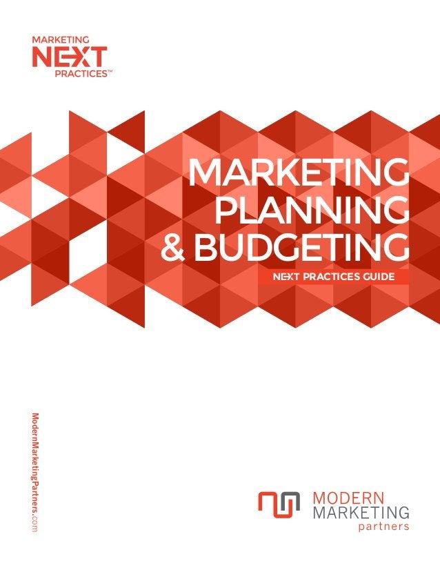 ModernMarketingPartners.com PRACTICES GUIDE MARKETING PLANNING &BUDGETING