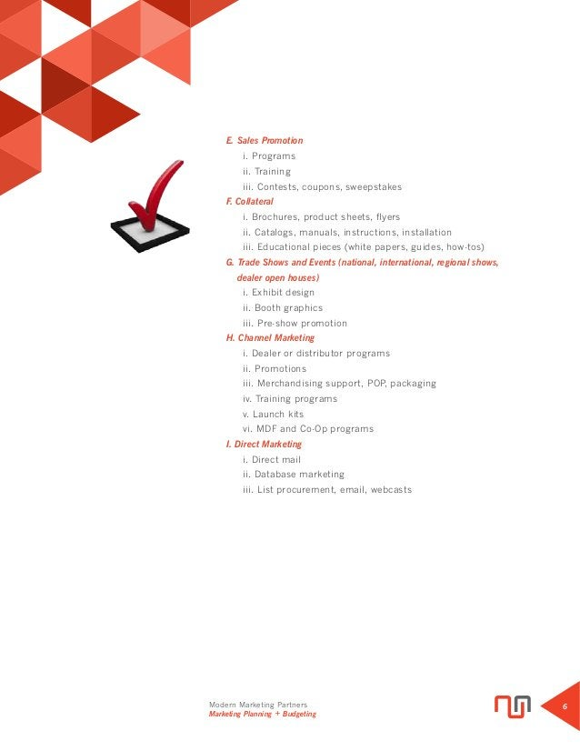 Modern Marketing Partners Marketing Planning + Budgeting 6  E. Sales Promotion i. Programs ii. Training  iii. Conte...