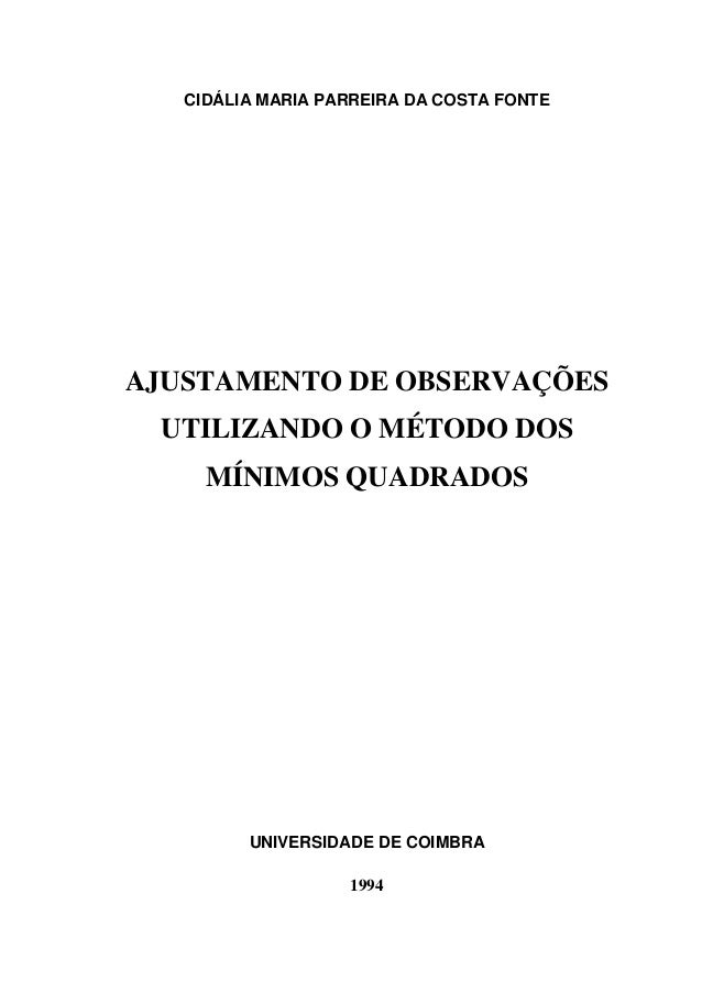 CIDÁLIA MARIA PARREIRA DA COSTA FONTE AJUSTAMENTO DE OBSERVAÇÕES UTILIZANDO O MÉTODO DOS MÍNIMOS QUADRADOS UNIVERSIDADE DE...