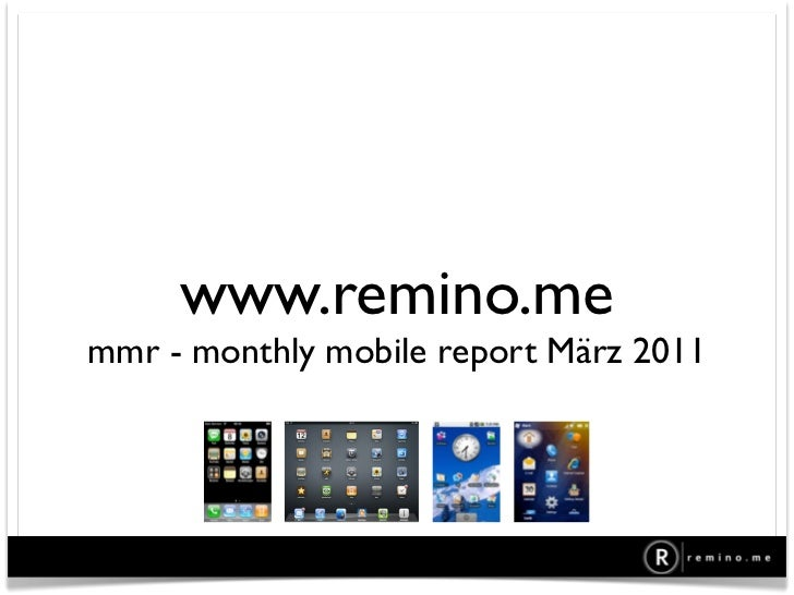 www.remino.memmr - monthly mobile report März 2011