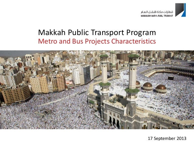 17 September 2013 Makkah Public Transport Program Metro and Bus Projects Characteristics