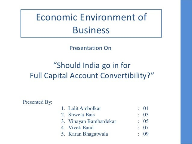 """Economic Environment of            Business                     Presentation On          """"Should India go in for   Full Ca..."""