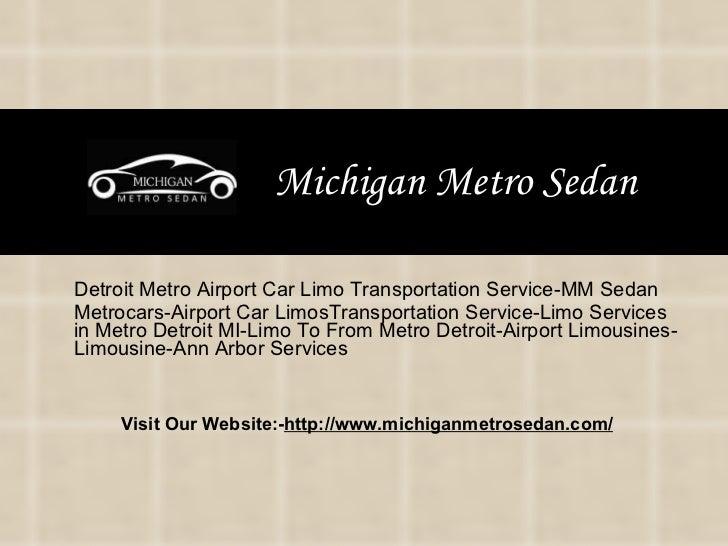 Michigan Metro Sedan Detroit Metro Airport Car Limo Transportation Service-MM Sedan  Metrocars-Airport Car LimosTransporta...