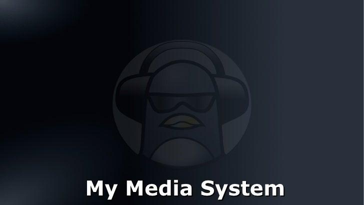 My Media System