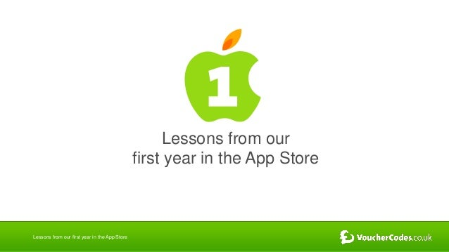 Lessons from our                                               first year in the App StoreLessons from our first year in t...