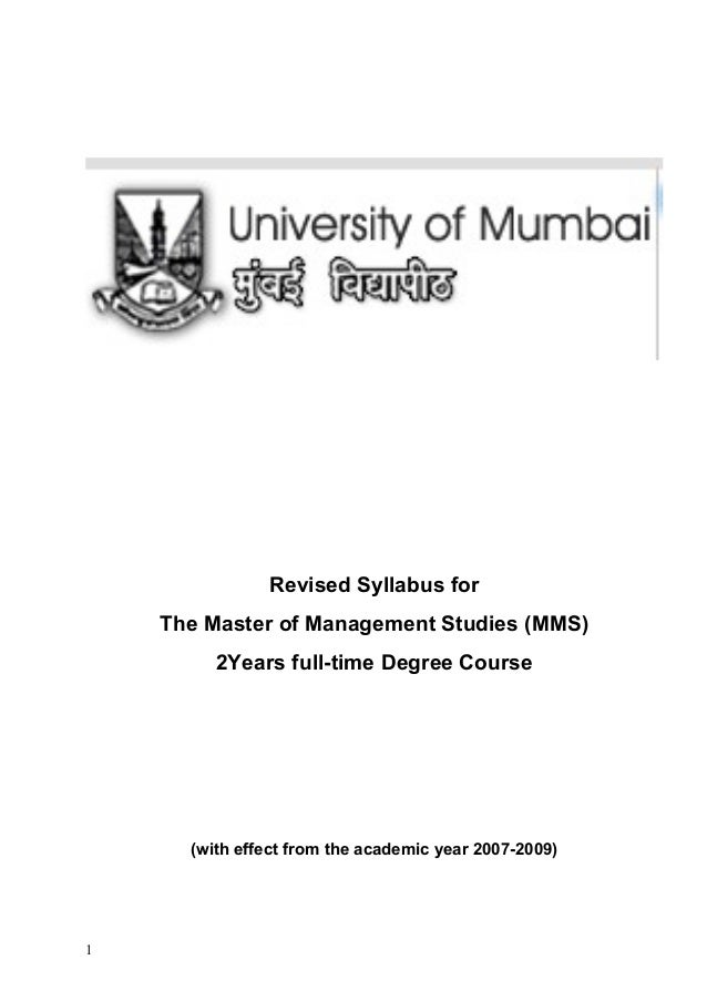 Revised Syllabus for    The Master of Management Studies (MMS)         2Years full-time Degree Course      (with effect fr...
