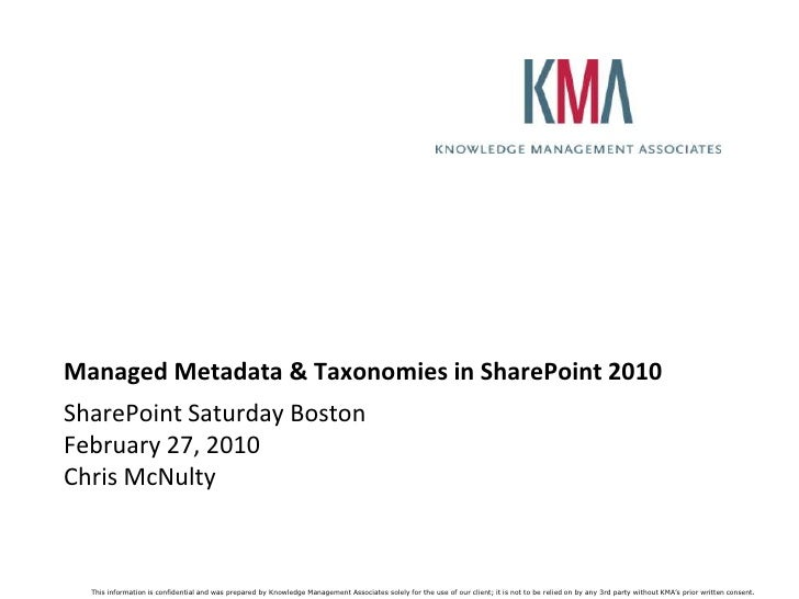Managed Metadata & Taxonomies in SharePoint 2010<br />SharePoint Saturday BostonFebruary 27, 2010Chris McNulty<br />
