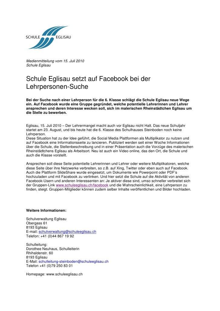 Medienmitteilung vom 15. Juli 2010 Schule Eglisau   Schule Eglisau setzt auf Facebook bei der Lehrpersonen-Suche Bei der S...