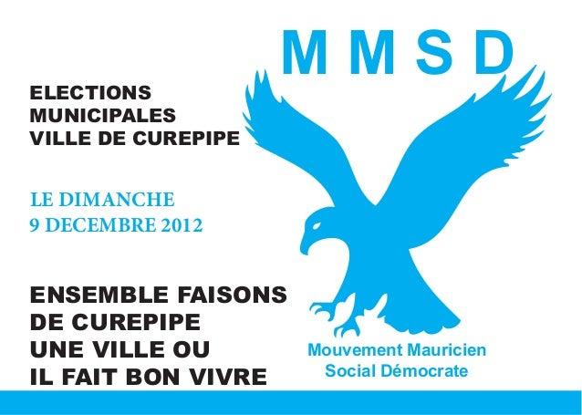 ELECTIONS                    MMSDMUNICIPALESVILLE DE CUREPIPELE DIMANCHE9 DECEMBRE 2012ENSEMBLE FAISONSDE CUREPIPEUNE VILL...