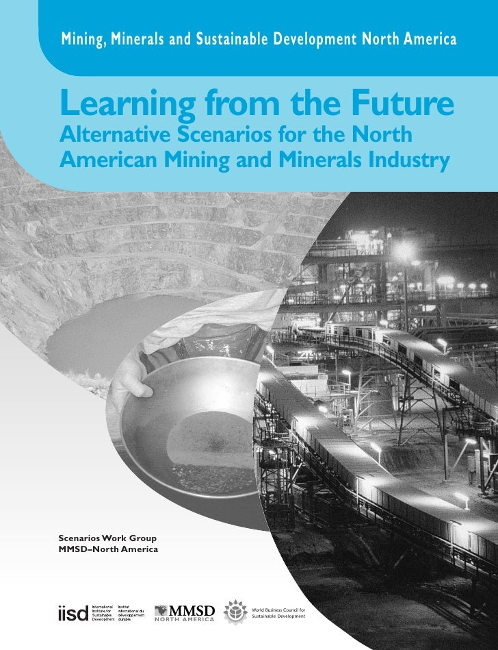 Mining, Minerals and Sustainable Development North America   Learning from the Future Alternative Scenarios for the North ...