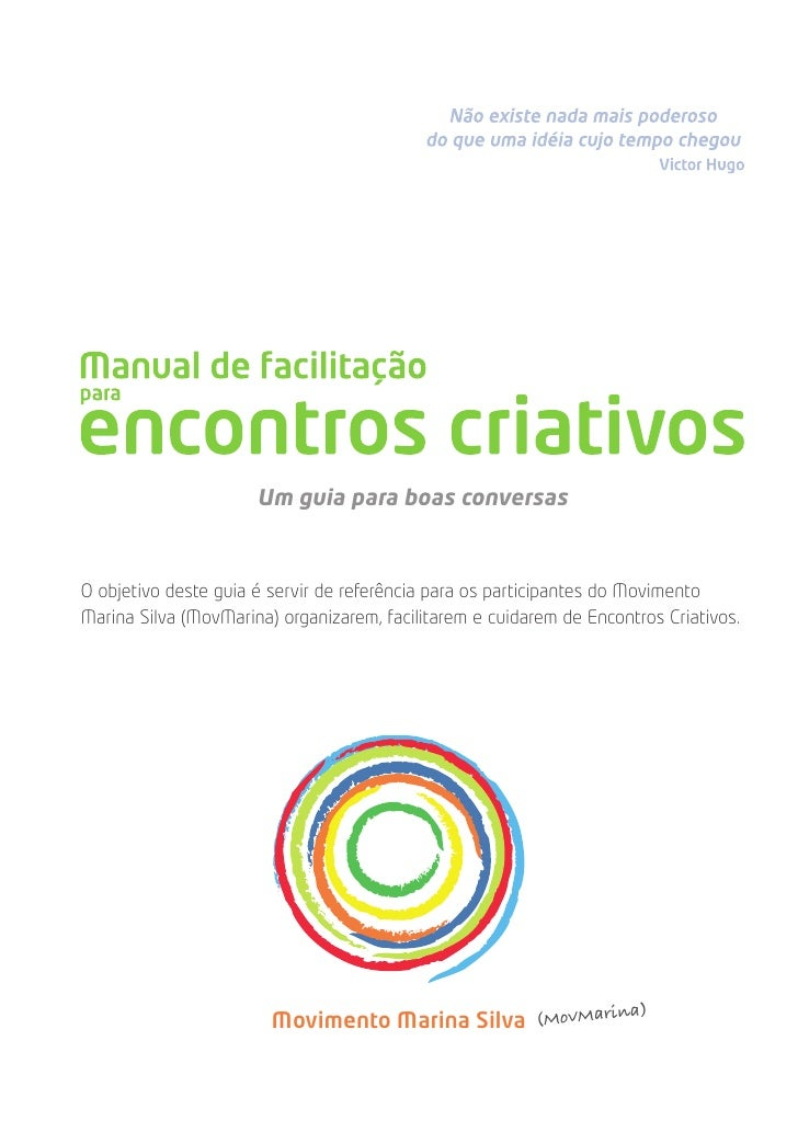 Um guia para boas conversas    O objetivo deste guia é servir de referência para os participantes do Movimento Marina Silv...