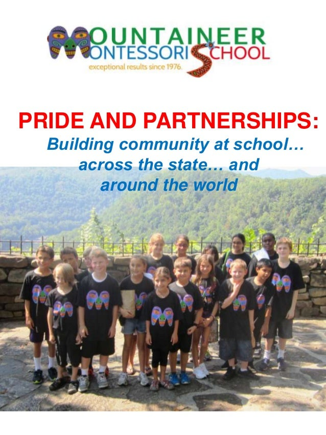 PRIDE AND PARTNERSHIPS:Building community at school…across the state… andaround the world