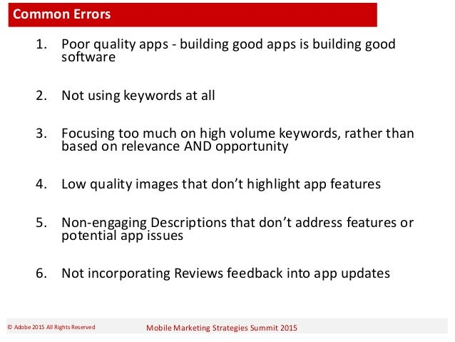 Mobile Marketing Strategies Summit 2015© Adobe 2015 All Rights Reserved Common Errors 1. Poor quality apps - building good...