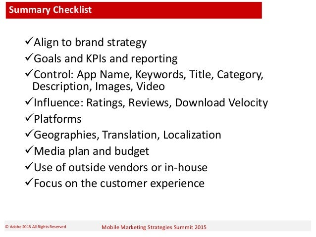 Mobile Marketing Strategies Summit 2015© Adobe 2015 All Rights Reserved Summary Checklist Align to brand strategy Goals ...