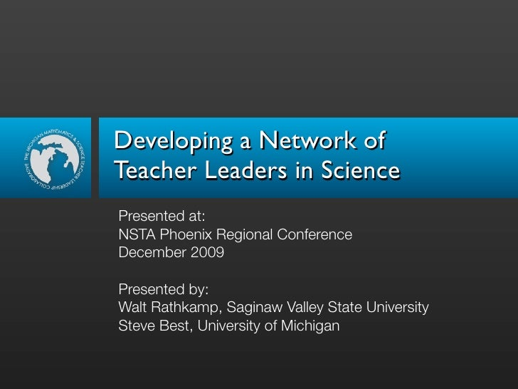 Developing a Network of Teacher Leaders in Science Presented at: NSTA Phoenix Regional Conference December 2009  Presented...