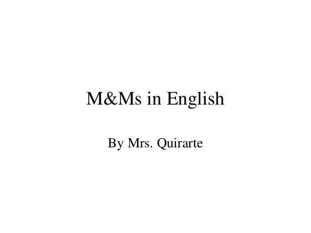 M&Ms in English  By Mrs. Quirarte
