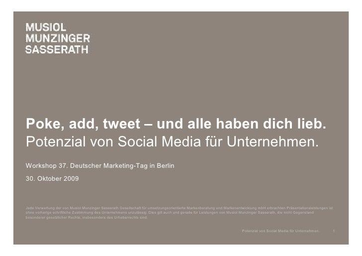 Poke, add, tweet – und alle haben dich lieb. Potenzial von Social Media für Unternehmen. Workshop 37. Deutscher Marketing-...