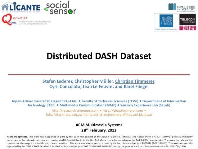 Distributed DASH Dataset                                 Stefan Lederer, Christopher Müller, Christian Timmerer,          ...