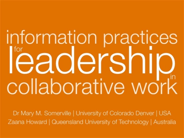 Information practices for leadership in collaborative work