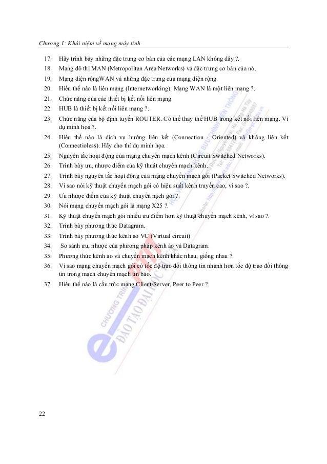 Chương 1: Khái niệm về mạng máy tính 17.   Hãy trình bày những đặc trưng cơ bản của các mạng LAN không dây ?. 18.   Mạng đ...