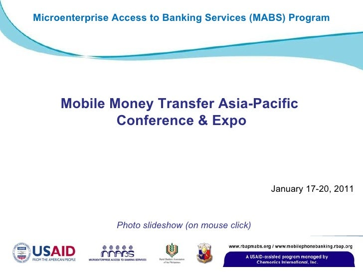 January 17-20, 2011 Photo slideshow (on mouse click) Mobile Money Transfer Asia-Pacific  Conference & Expo Microenterprise...