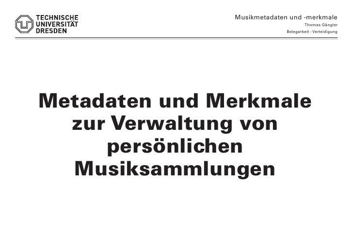 Musikmetadaten und -merkmale                                       Thomas Gängler                              Belegarbeit...