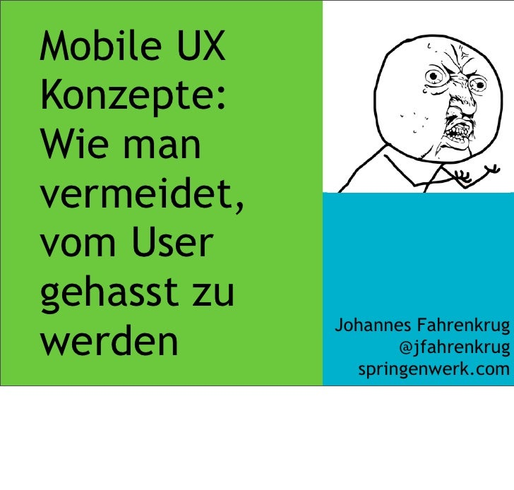 mobile ux konzepte wie man vermeidet vom user gehasst zu werden. Black Bedroom Furniture Sets. Home Design Ideas