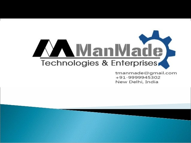 Man Made Technologies & Enterprises (MMTE) are pioneers in the manufacturing and marketing of Engineering and Electronic e...