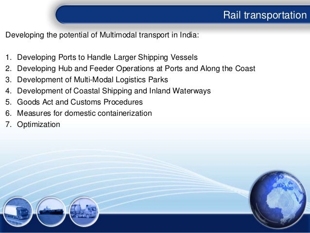 Developing the potential of Multimodal transport in India: 1. Developing Ports to Handle Larger Shipping Vessels 2. Develo...
