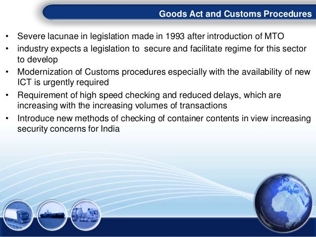• Severe lacunae in legislation made in 1993 after introduction of MTO • industry expects a legislation to secure and faci...