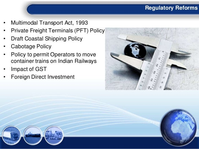 • Multimodal Transport Act, 1993 • Private Freight Terminals (PFT) Policy • Draft Coastal Shipping Policy • Cabotage Polic...
