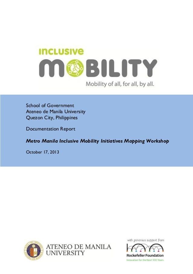 School of Government Ateneo de Manila University Quezon City, Philippines Documentation Report Metro Manila Inclusive Mobi...