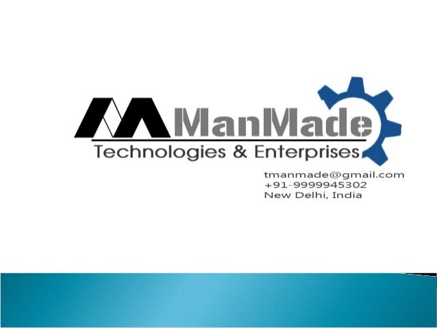 Man Made Technologies & Enterprises (MMTE)arepioneersinthemanufacture andmarketingofEngineeringandElectronicpr...