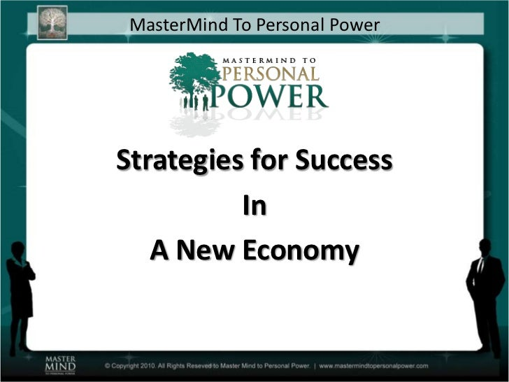MasterMind To Personal PowerStrategies for Success          In   A New Economy