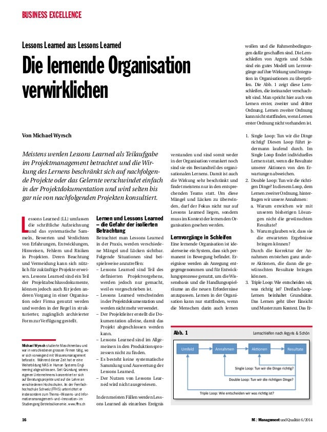 16 BUSINESS EXCELLENCE MQ ManagementundQualität 6/2014 Lessons Learned aus Lessons Learned Die lernende Organisation verwi...