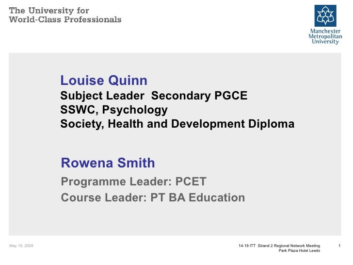 Louise Quinn Subject Leader  Secondary PGCE SSWC, Psychology Society, Health and Development Diploma Rowena Smith Programm...
