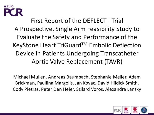 First Report of the DEFLECT I Trial A Prospective, Single Arm Feasibility Study to Evaluate the Safety and Performance of ...