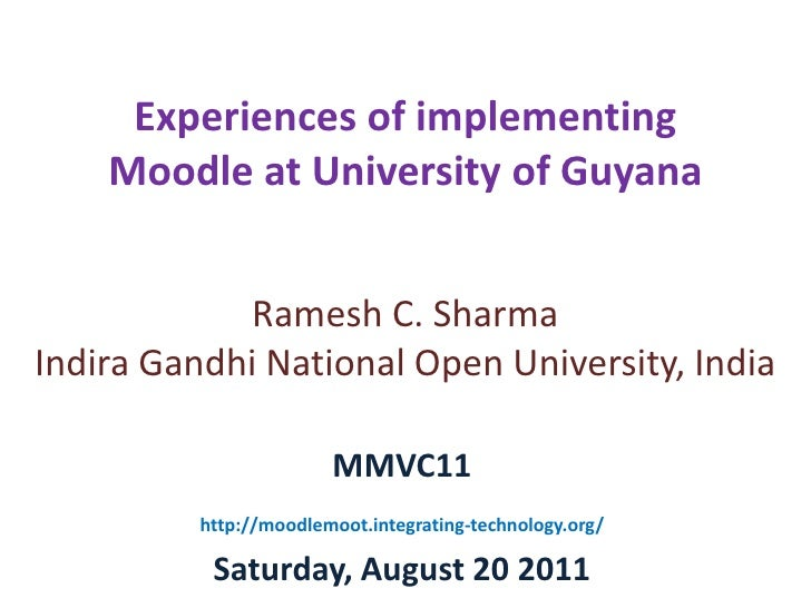 Experiences of implementing Moodle at University of Guyana<br />Ramesh C. Sharma<br />Indira Gandhi National Open Universi...