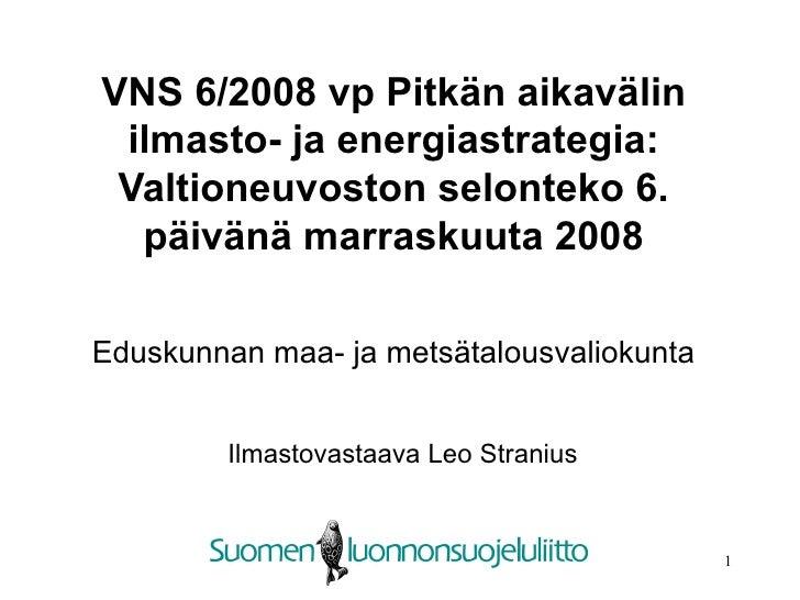 VNS 6/2008 vp Pitkän aikavälin ilmasto- ja energiastrategia: Valtioneuvoston selonteko 6. päivänä marraskuuta 2008 Ilmasto...