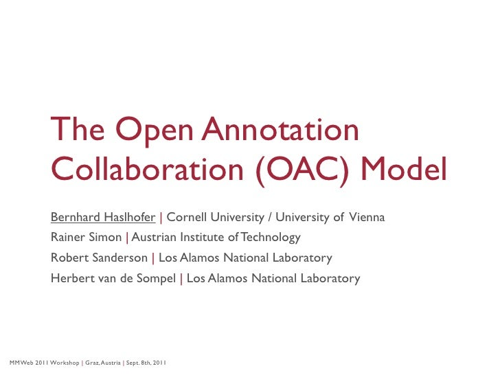 The Open Annotation             Collaboration (OAC) Model             Bernhard Haslhofer | Cornell University / University...