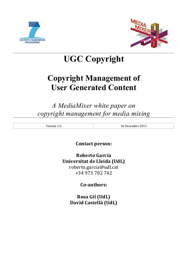 UGC Copyright Copyright Management of User Generated Content A MediaMixer white paper on copyright management for media mi...