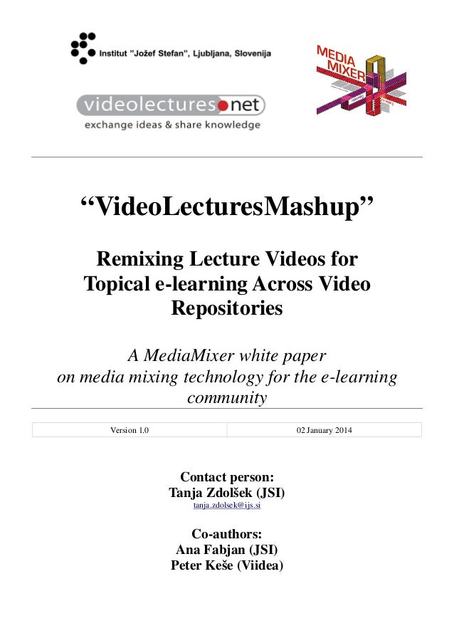 """VideoLecturesMashup"" Remixing Lecture Videos for Topical e-learning Across Video Repositories A MediaMixer white paper on..."