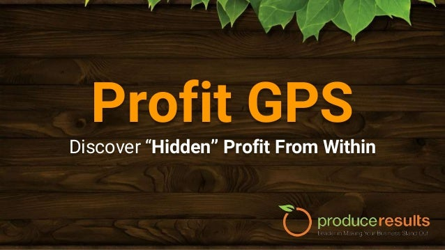 """Profit GPS Discover """"Hidden"""" Profit From Within"""